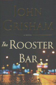 The Rooster Bar / John Grisham - John Grisham