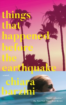 Things that happened before the earthquake /  Chiara Barzini. - Chiara Barzini.