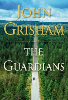 The guardians /  John Grisham. - John Grisham.