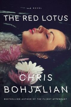 The red lotus : a novel / Chris Bohjalian. - Chris Bohjalian.