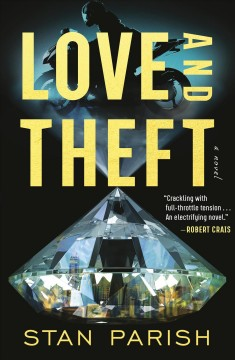 Love and theft : a novel / Stan Parish.