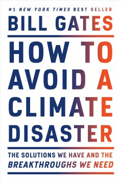 How To Avoid A Climate Disaster / Bill Gates - Bill Gates