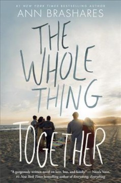 The whole thing together /  Ann Brashares. - Ann Brashares.