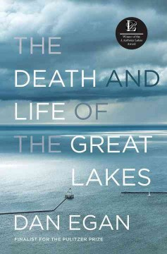 The death and life of the Great Lakes /  Dan Egan.