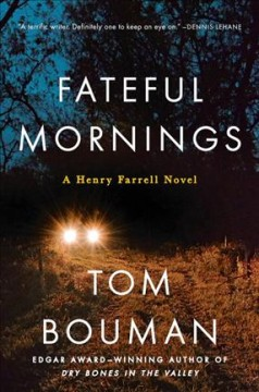 Fateful mornings : a Henry Farrell novel / Tom Bouman. - Tom Bouman.