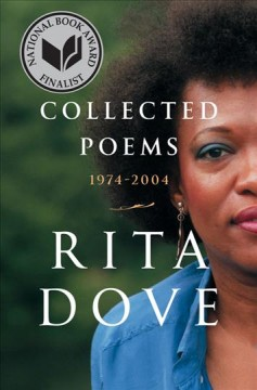 Collected poems : 1974--2004 / Rita Dove.