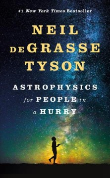Astrophysics For People In A Hurry / Neil deGrasse Tyson - Neil deGrasse Tyson