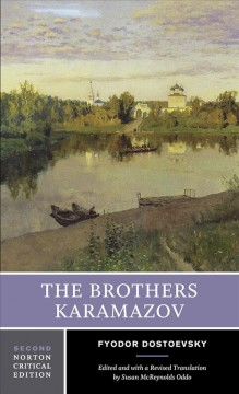 The brothers Karamazov : a revised translation, contexts, criticism / Fyodor Dostoevsky ; edited by Susan McReynolds Oddo ; translated by Constance Garnett ; revised by Ralph E. Matlaw and Susan McReynolds Oddo.