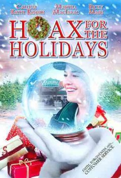 Hoax for the holidays /  written by Josh MacDonald ; produced by Colin Neale and Bev Bliss ; directed by George Mihalka. - written by Josh MacDonald ; produced by Colin Neale and Bev Bliss ; directed by George Mihalka.