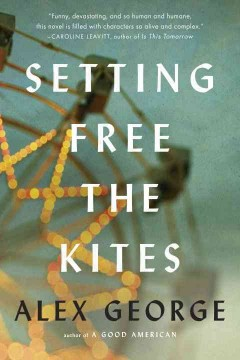 Setting free the kites /  Alex George. - Alex George.