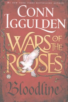 War of the Roses : Bloodline / Conn Iggulden.