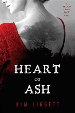 Heart of Ash /  Kim Liggett. - Kim Liggett.