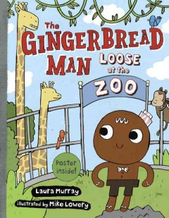 The gingerbread man loose at the zoo /  Laura Murray ; illustrated by Mike Lowery. - Laura Murray ; illustrated by Mike Lowery.