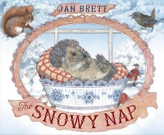 The snowy nap /  Jan Brett. - Jan Brett.