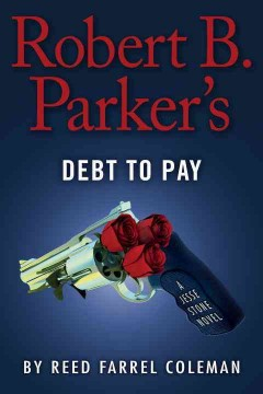 Robert B. Parker's Debt To Pay / Reed Farrel Coleman - Reed Farrel Coleman