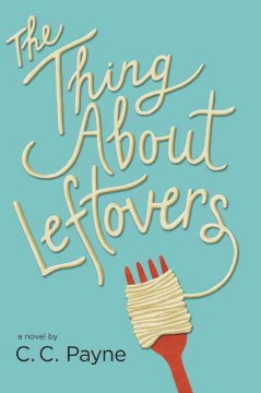 The thing about leftovers /  C.C. Payne.