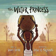 The water princess /  by Susan Verde ; illustrated by Peter H. Reynolds. - by Susan Verde ; illustrated by Peter H. Reynolds.