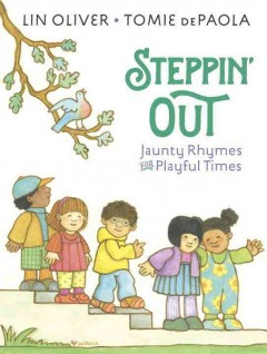 Steppin' out : jaunty rhymes for playful times / poems by Lin Oliver ; illustrated by Tomie dePaola.