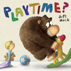 Playtime? /  Jeff Mack. - Jeff Mack.