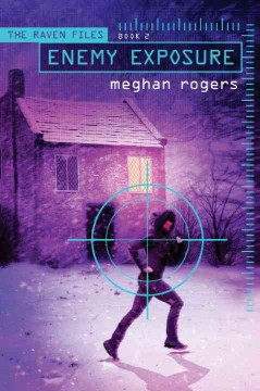 Enemy exposure /  Meghan Rogers. - Meghan Rogers.
