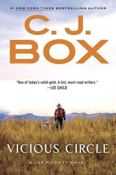 Vicious circle : a Joe Pickett novel / C.J. Box. - C.J. Box.