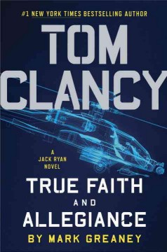 Tom Clancy: True Faith And Allegiance / Mark Greaney - Mark Greaney