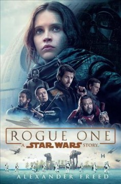 Rogue One: A Star Wars Story / Alexander Freed - Alexander Freed