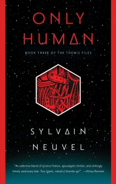 Only human /  Sylvain Neuvel.
