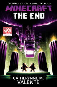 Minecraft : the end / Catherynne M. Valente. - Catherynne M. Valente.