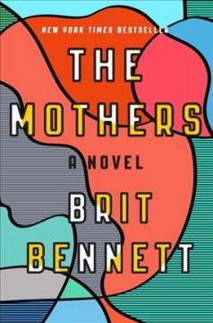 The Mothers / Brit Bennett - Brit Bennett