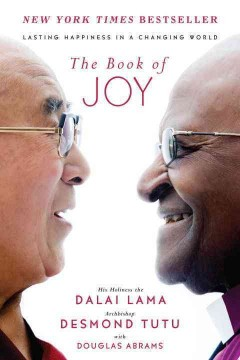 The Book Of Joy / the Dalai Lama and Desmond Tutu with Douglas Abrams - the Dalai Lama and Desmond Tutu with Douglas Abrams