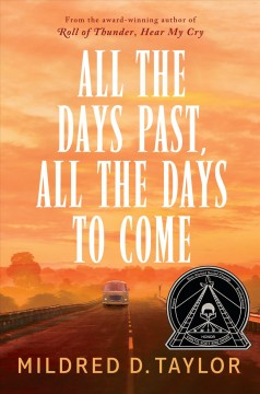 All the days past, all the days to come /  by Mildred D. Taylor. - by Mildred D. Taylor.