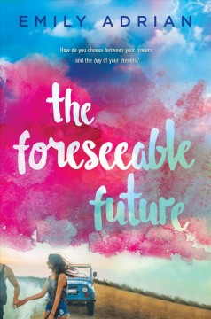 The foreseeable future /  Emily Adrian.