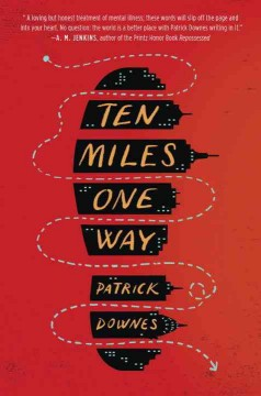 Ten miles one way /  Patrick Downes. - Patrick Downes.