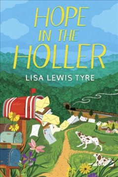 Hope in the holler /  Lisa Lewis Tyre. - Lisa Lewis Tyre.