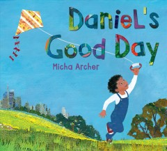 Daniel's good day /  Micha Archer.
