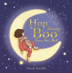 Hop along Boo : time for bed / Mandy Sutcliffe ; with words by Mark Sperring. - Mandy Sutcliffe ; with words by Mark Sperring.