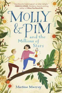 Molly & Pim and the millions of stars /  Martine Murray. - Martine Murray.