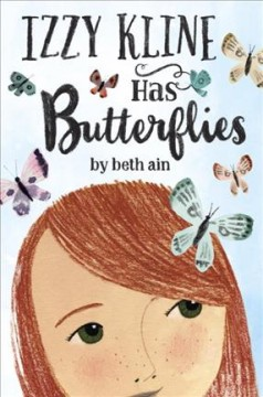 Izzy Kline has butterflies : (a novel in small moments) / by Beth Ain.