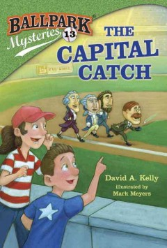 The Capital catch /  by David A. Kelly ; illustrated by Mark Meyers. - by David A. Kelly ; illustrated by Mark Meyers.