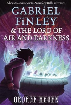 Gabriel Finley & the Lord of Air and Darkness /  George Hagen. - George Hagen.