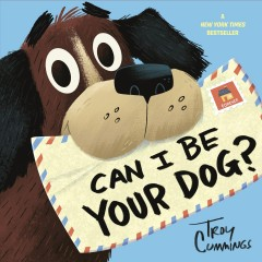 Can I be your dog? /  Troy Cummings. - Troy Cummings.