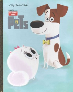 The secret life of pets /  adapted by David Lewman ; illustrated by Craig Kellman.