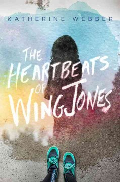 The heartbeats of Wing Jones /  Katherine Webber. - Katherine Webber.