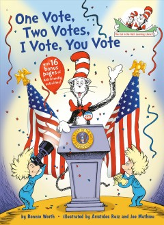 One vote, two votes, I vote, you vote : all about voting / by Bonnie Worth ; illustrated by Aristides Ruiz and Joe Mathieu. - by Bonnie Worth ; illustrated by Aristides Ruiz and Joe Mathieu.