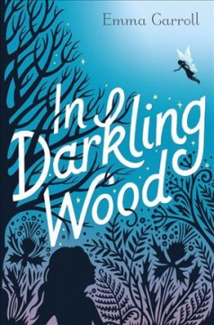 In darkling wood /  Emma Carroll.