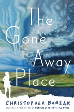 The gone away place /  Christopher Barzak.