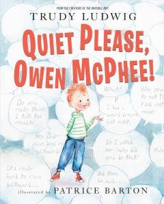 Quiet please, Owen McPhee! /  Trudy Ludwig ; illustrated by Patrice Barton. - Trudy Ludwig ; illustrated by Patrice Barton.