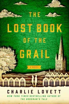 The lost book of the Grail, or, A visitor's guide to Barchester Cathedral /  Charlie Lovett. - Charlie Lovett.