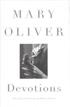 Devotions / Mary Oliver - Mary Oliver